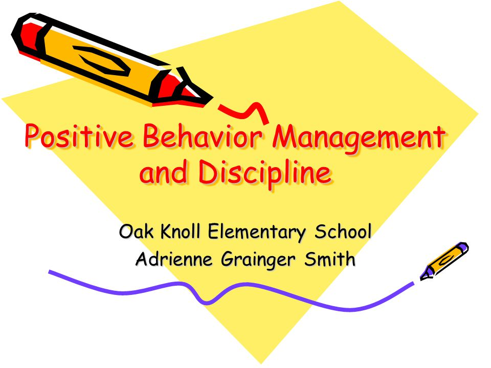 Positive Behavior Management and Discipline