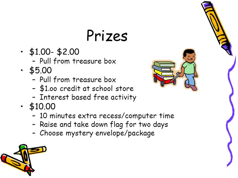 Prizes $1.00- $2.00 $5.00 $10.00 Pull from treasure box