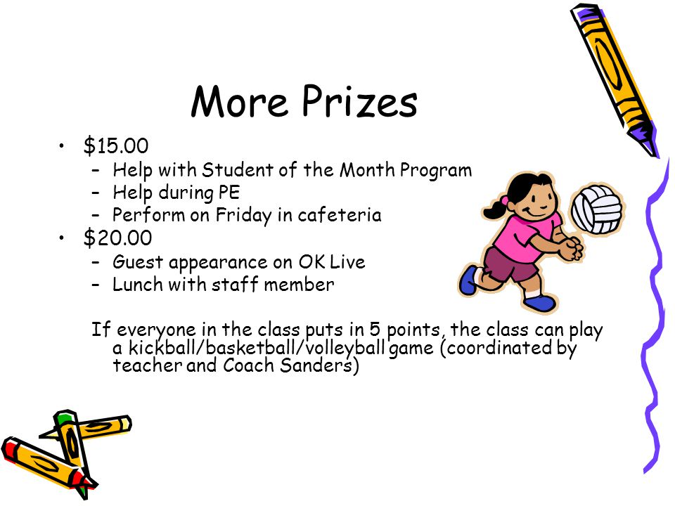 More Prizes $15.00 $20.00 Help with Student of the Month Program