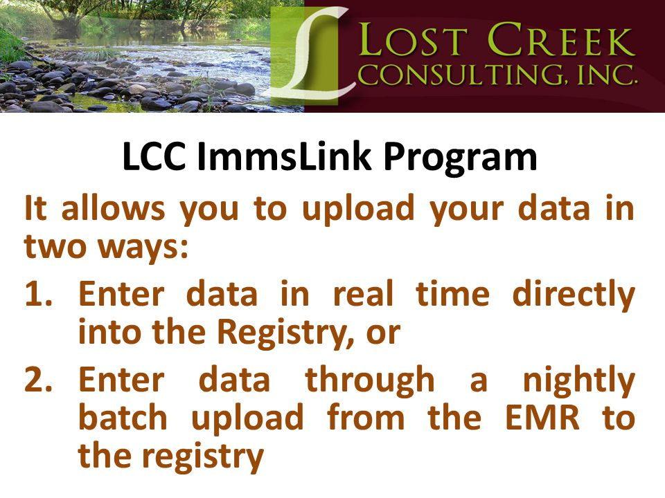 LCC ImmsLink Program It allows you to upload your data in two ways: