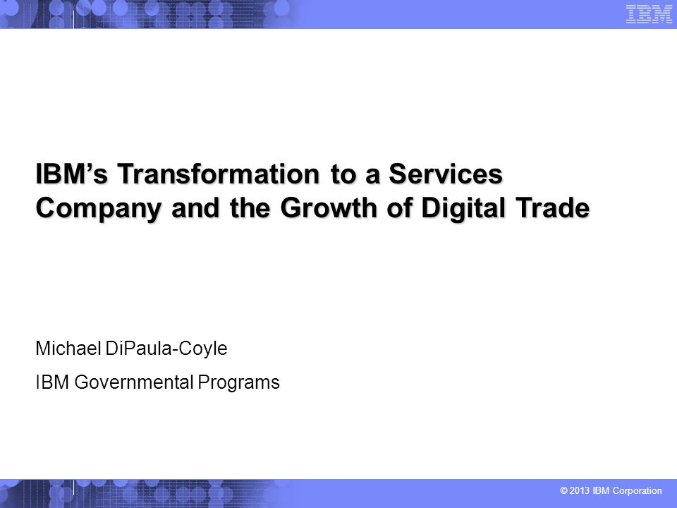 IBM's Transformation to a Services Company and the Growth of Digital Trade