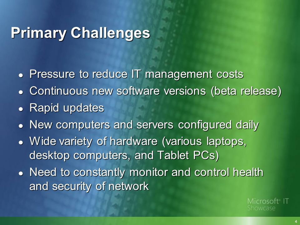 Primary Challenges Pressure to reduce IT management costs