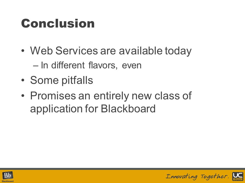Conclusion Web Services are available today Some pitfalls
