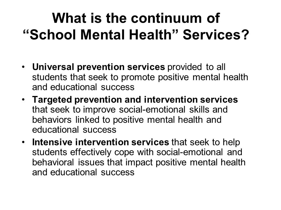 What is the continuum of School Mental Health Services