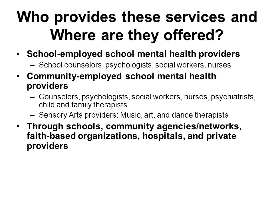 Who provides these services and Where are they offered