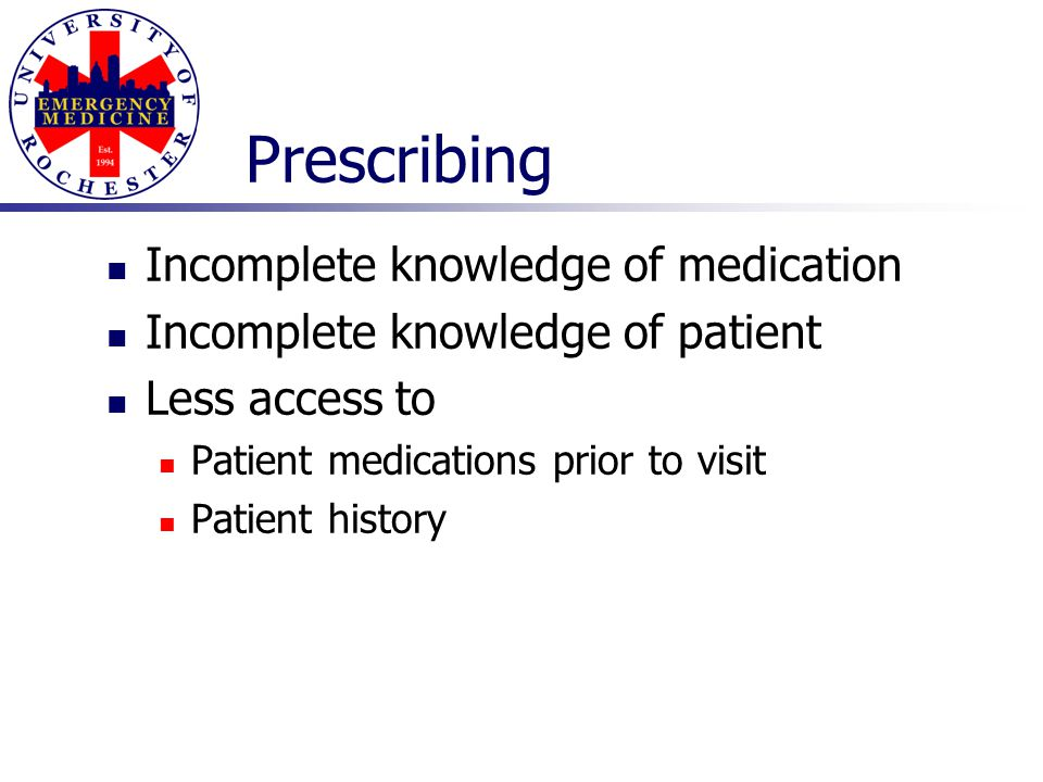 Prescribing Incomplete knowledge of medication