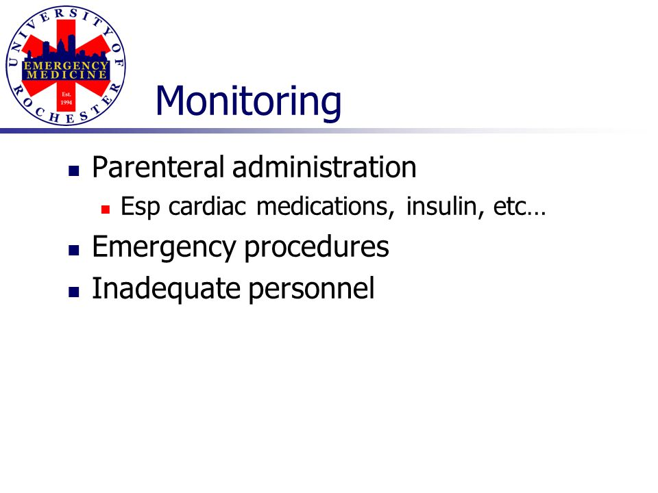 Monitoring Parenteral administration Emergency procedures