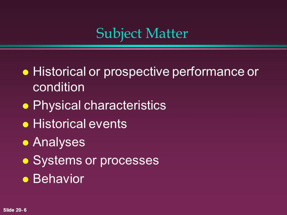 Subject Matter Historical or prospective performance or condition