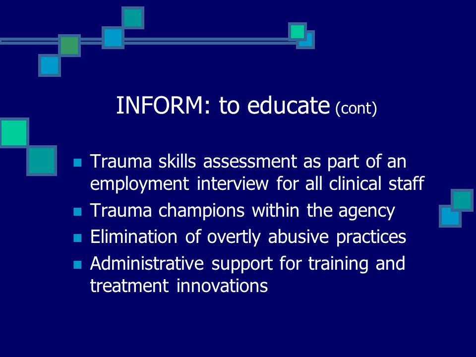 INFORM: to educate (cont)