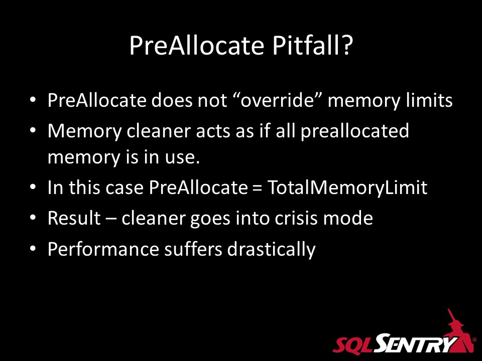 PreAllocate Pitfall PreAllocate does not override memory limits