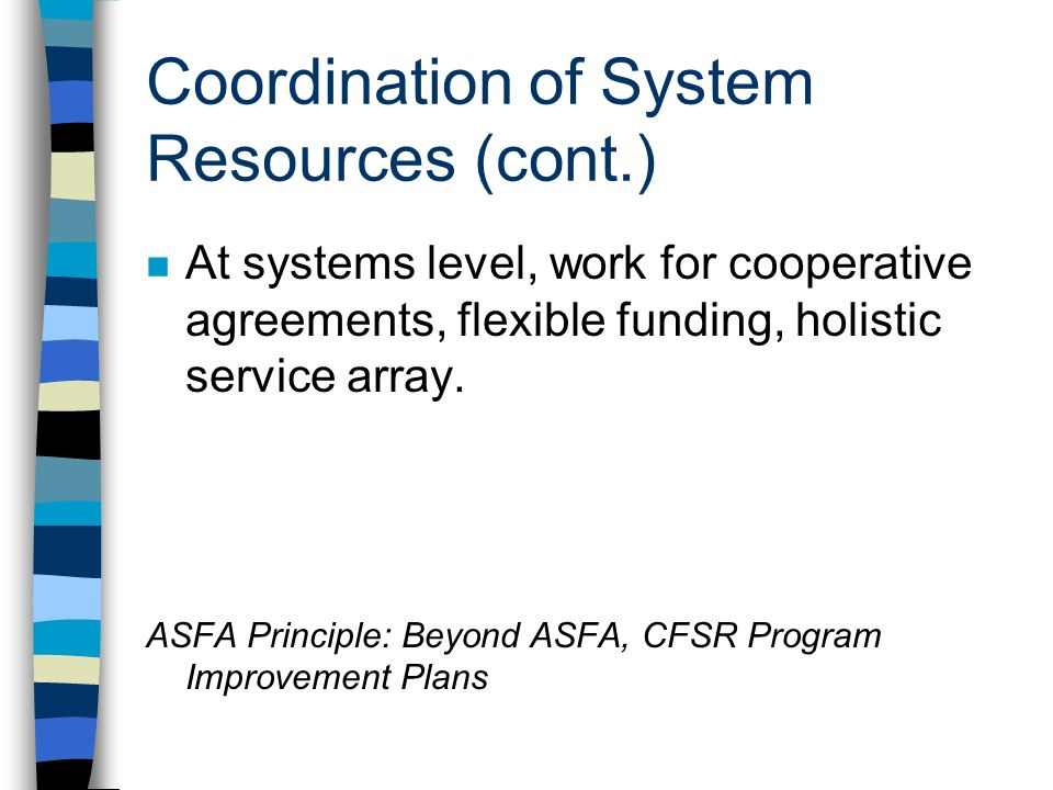 Coordination of System Resources (cont.)