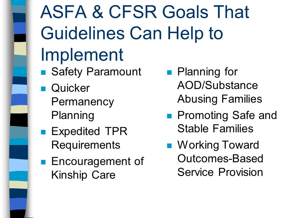 ASFA & CFSR Goals That Guidelines Can Help to Implement