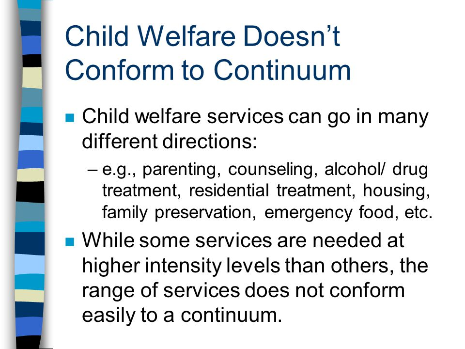 Child Welfare Doesn't Conform to Continuum