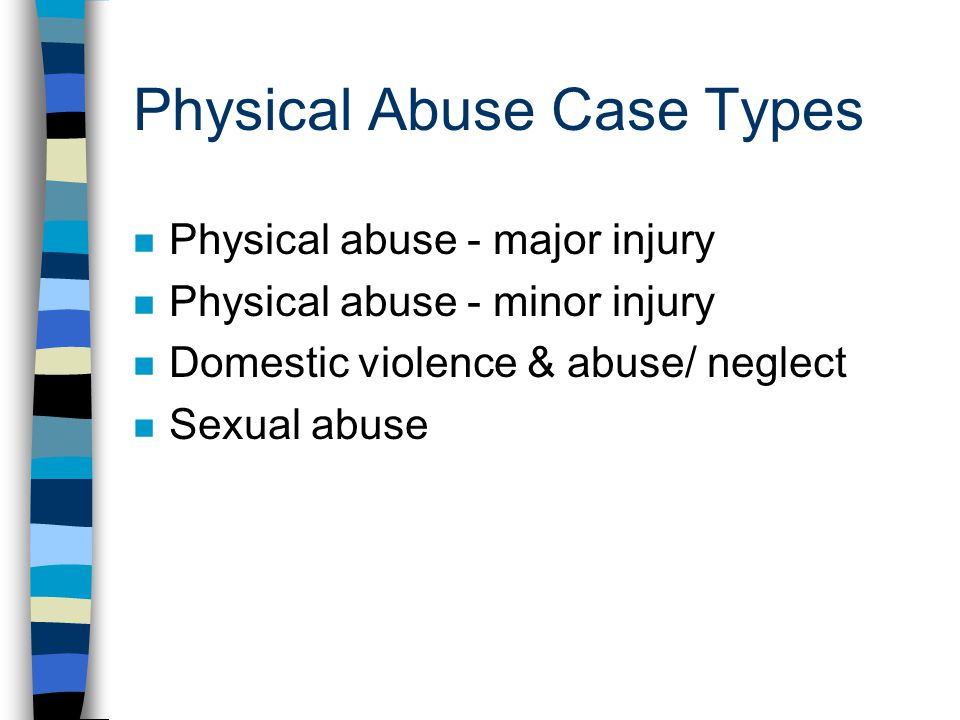 Physical Abuse Case Types