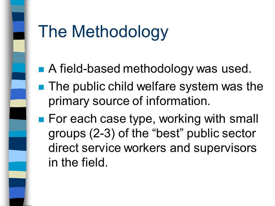The Methodology A field-based methodology was used.