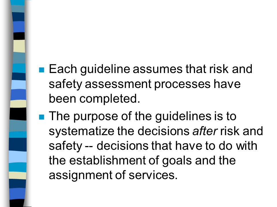 Each guideline assumes that risk and safety assessment processes have been completed.