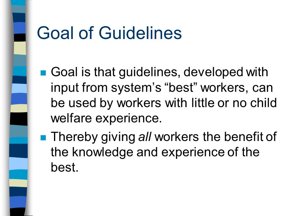 4/1/2017 Goal of Guidelines.