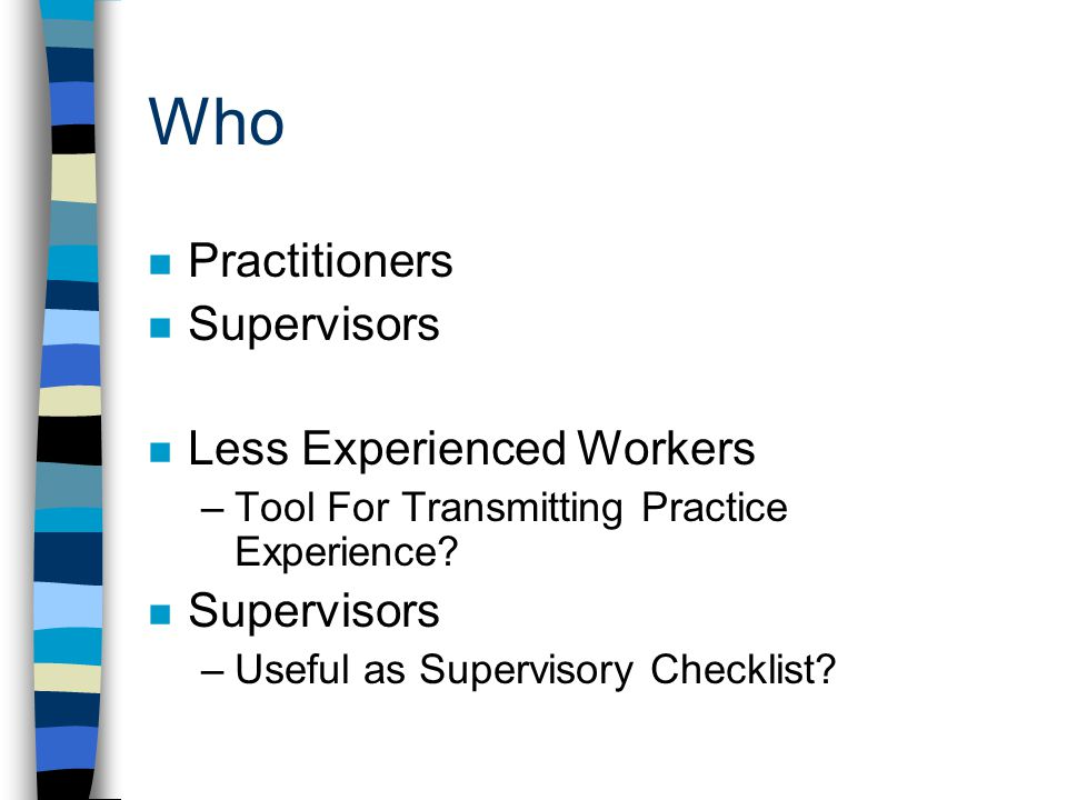 Who Practitioners Supervisors Less Experienced Workers
