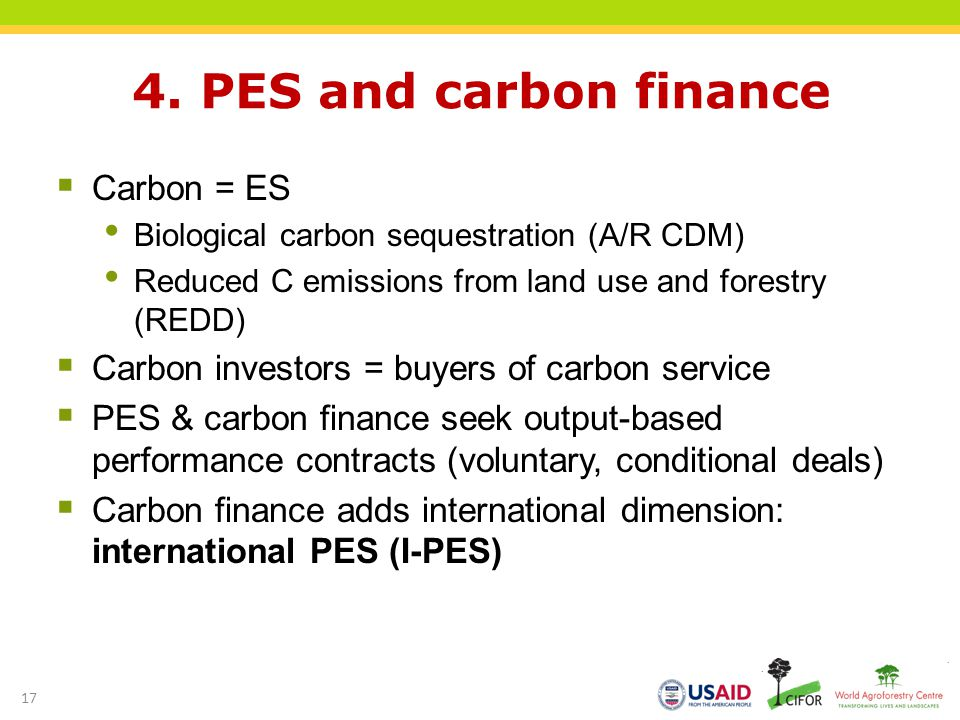 4. PES and carbon finance Carbon = ES