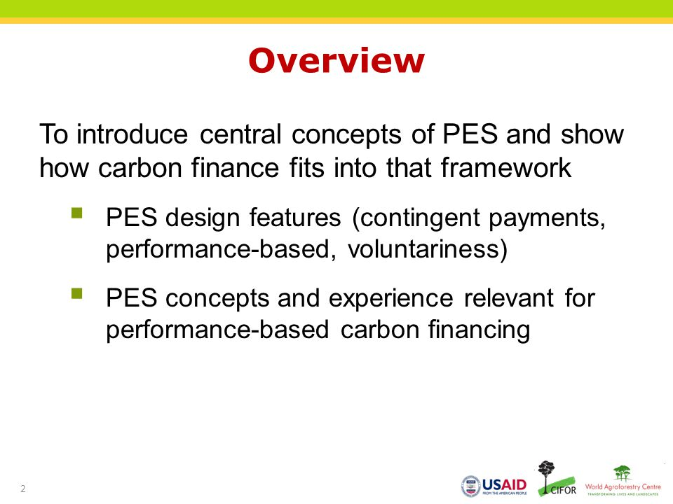 Overview To introduce central concepts of PES and show how carbon finance fits into that framework.