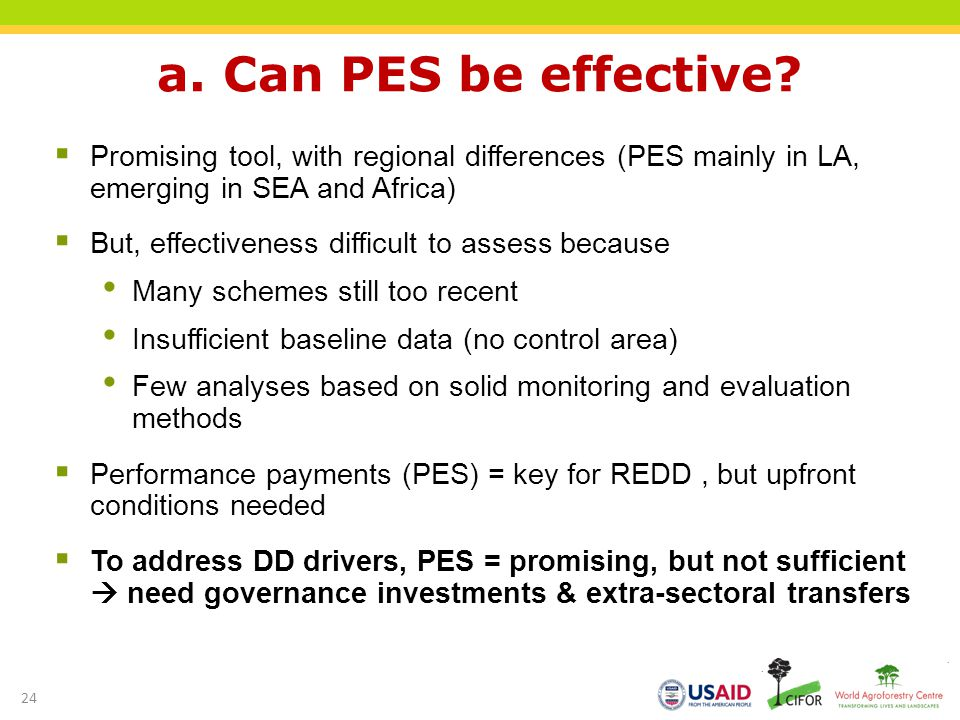 a. Can PES be effective Promising tool, with regional differences (PES mainly in LA, emerging in SEA and Africa)