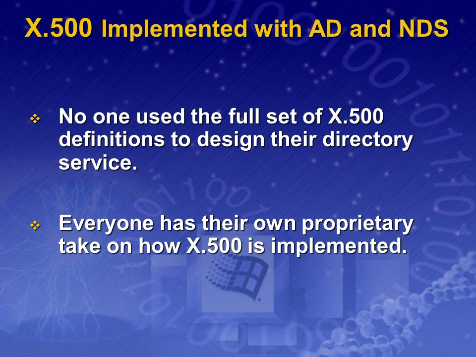 X.500 Implemented with AD and NDS