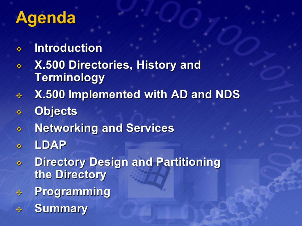 Agenda Introduction X.500 Directories, History and Terminology