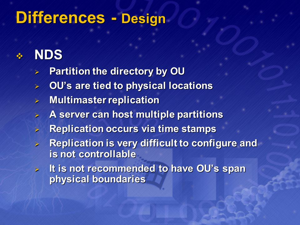 Differences - Design NDS Partition the directory by OU