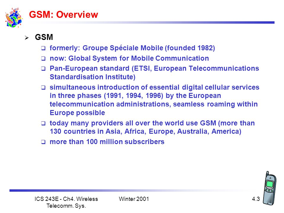 ICS 243E - Ch4. Wireless Telecomm. Sys.