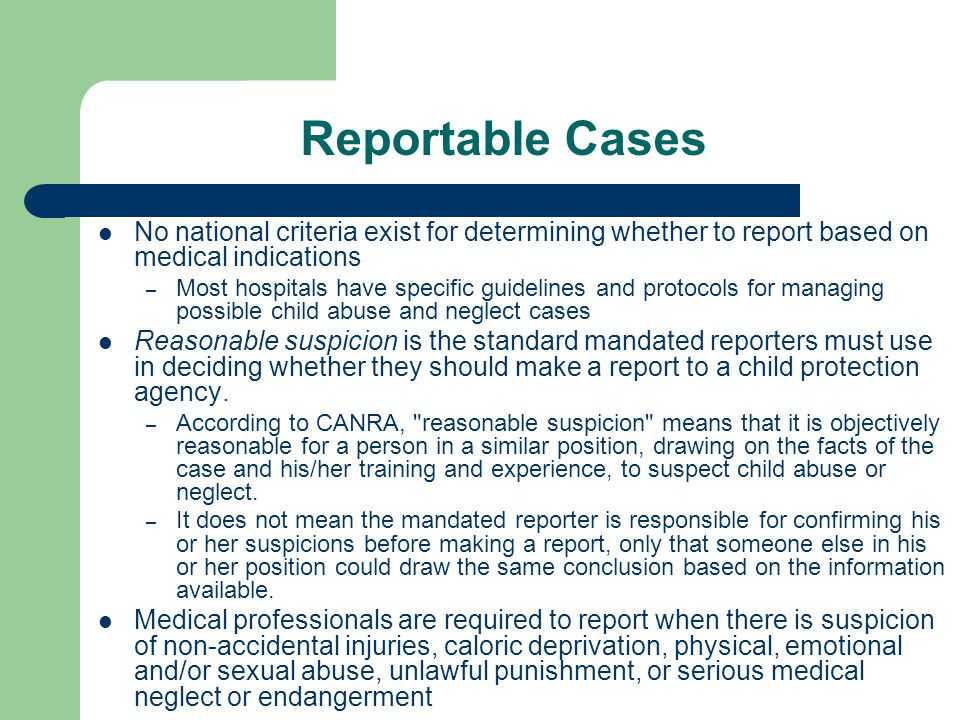 Reportable Cases No national criteria exist for determining whether to report based on medical indications.