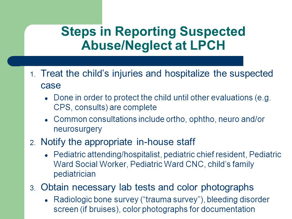 Steps in Reporting Suspected Abuse/Neglect at LPCH