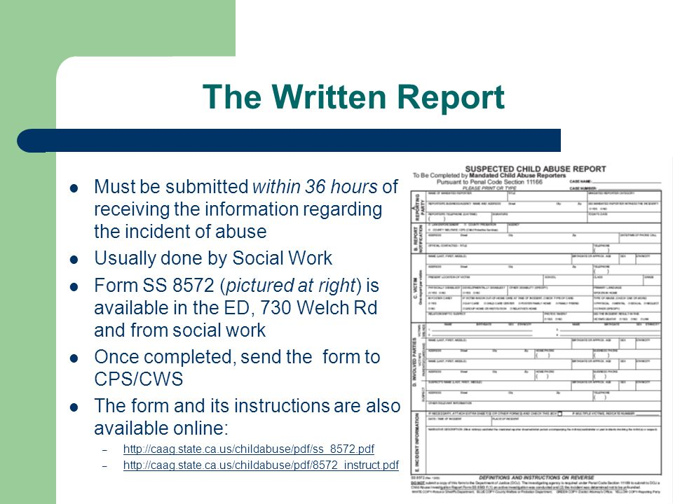 The Written Report Must be submitted within 36 hours of receiving the information regarding the incident of abuse.