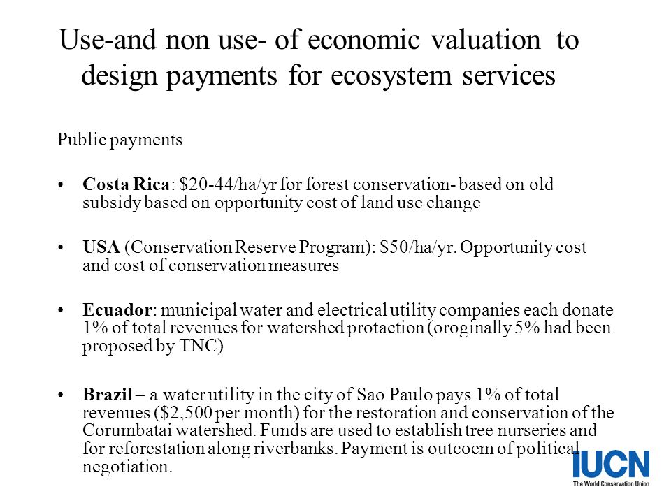 Use-and non use- of economic valuation to design payments for ecosystem services