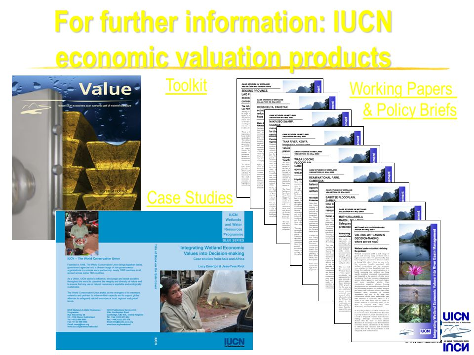 For further information: IUCN economic valuation products