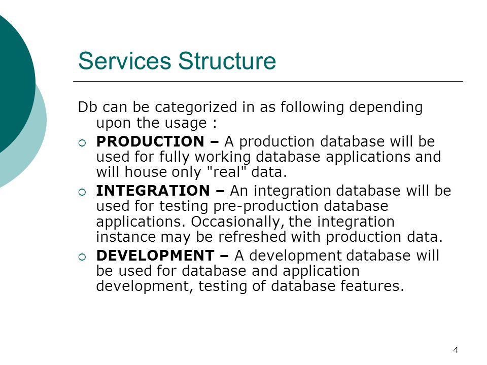 Services Structure Db can be categorized in as following depending upon the usage :