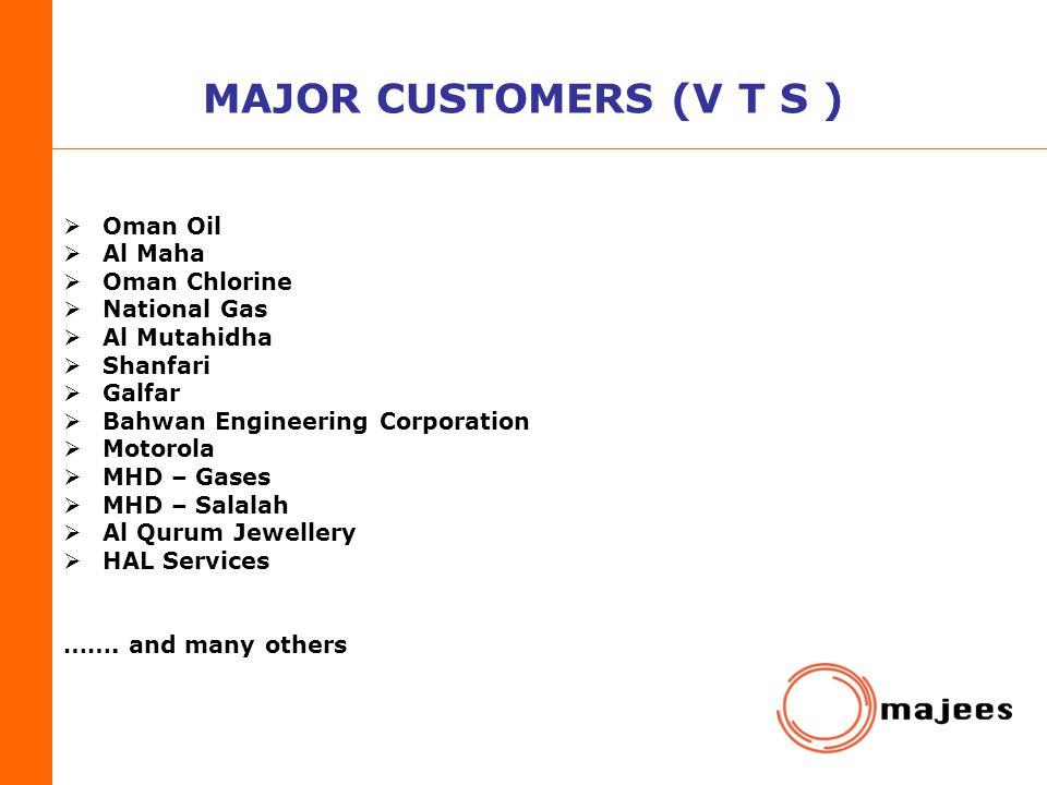 MAJOR CUSTOMERS (V T S ) Oman Oil Al Maha Oman Chlorine National Gas