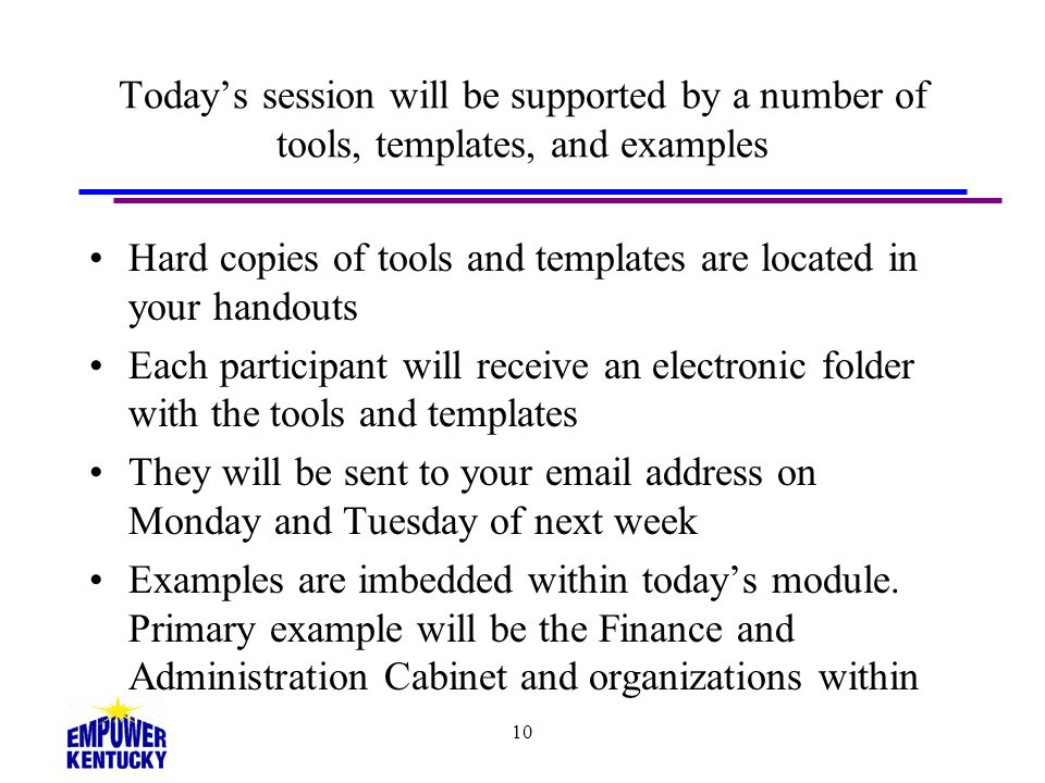 Hard copies of tools and templates are located in your handouts