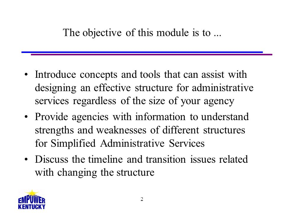 The objective of this module is to ...