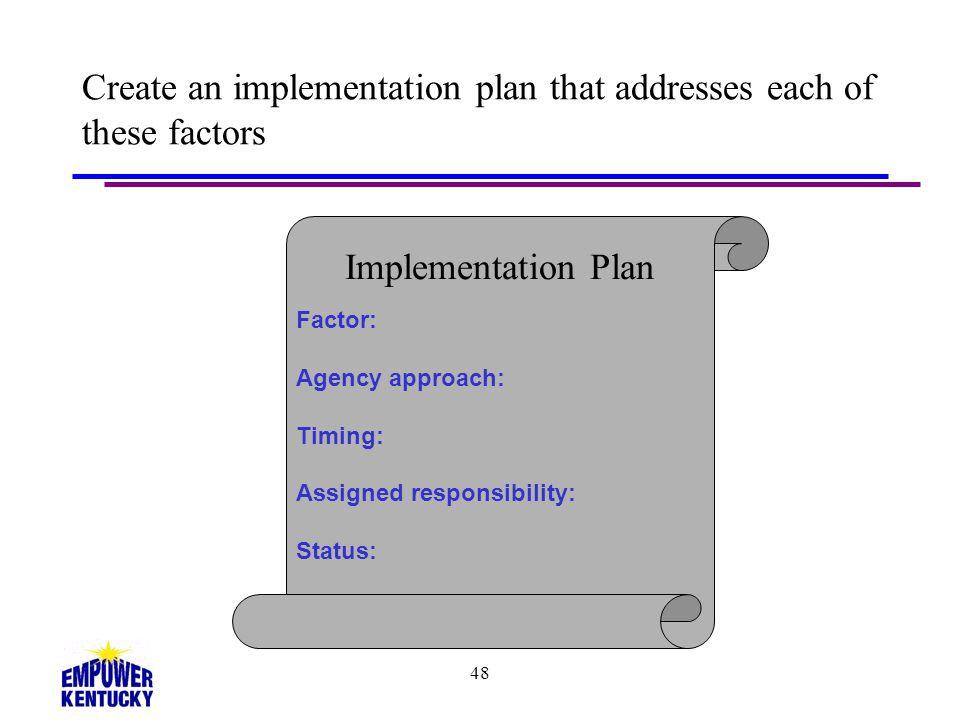 Create an implementation plan that addresses each of these factors