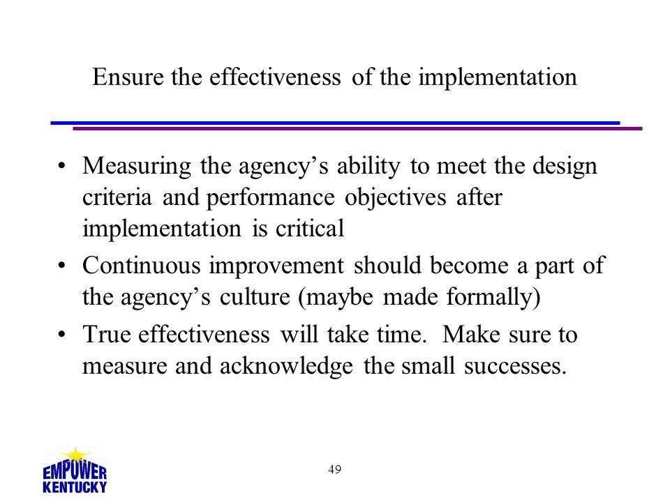 Ensure the effectiveness of the implementation