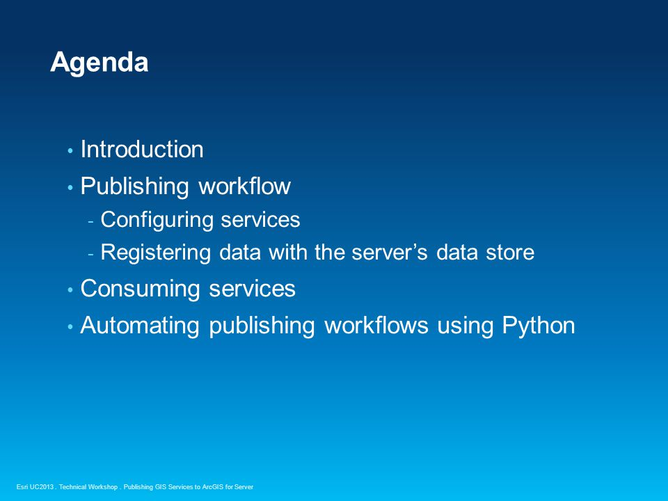 Agenda Introduction Publishing workflow Consuming services