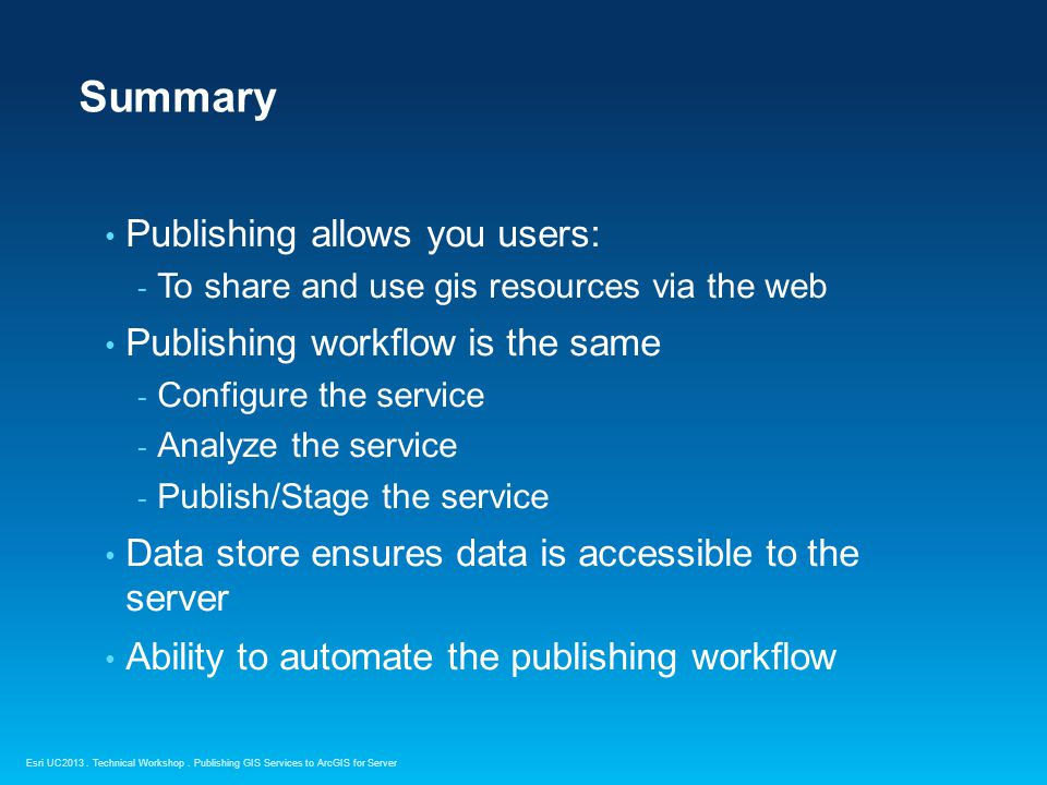Summary Publishing allows you users: Publishing workflow is the same
