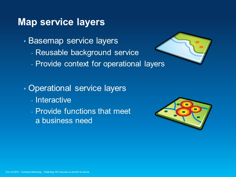 Map service layers Basemap service layers Operational service layers