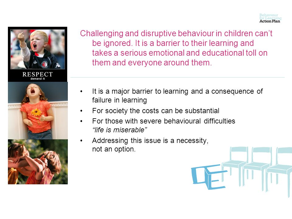 Challenging and disruptive behaviour in children can't be ignored