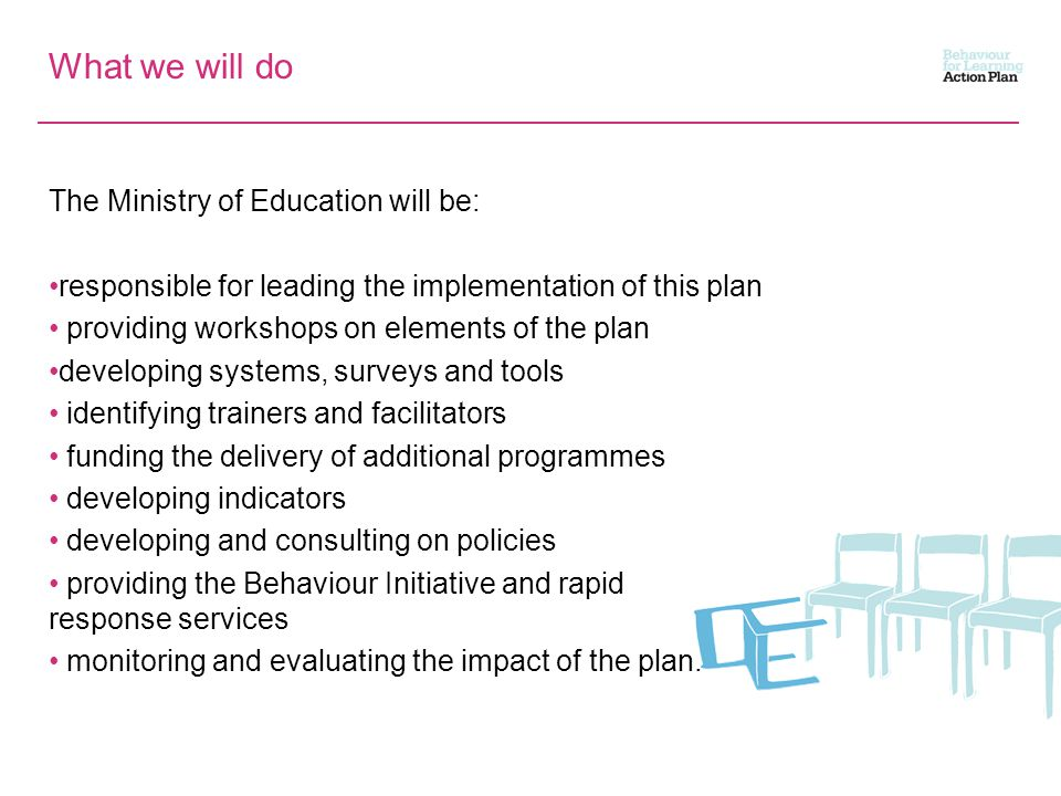 What we will do The Ministry of Education will be: