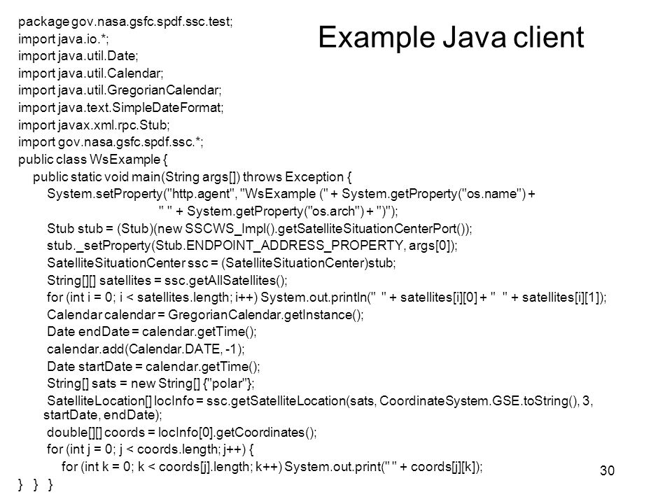 Example Java client package gov.nasa.gsfc.spdf.ssc.test;