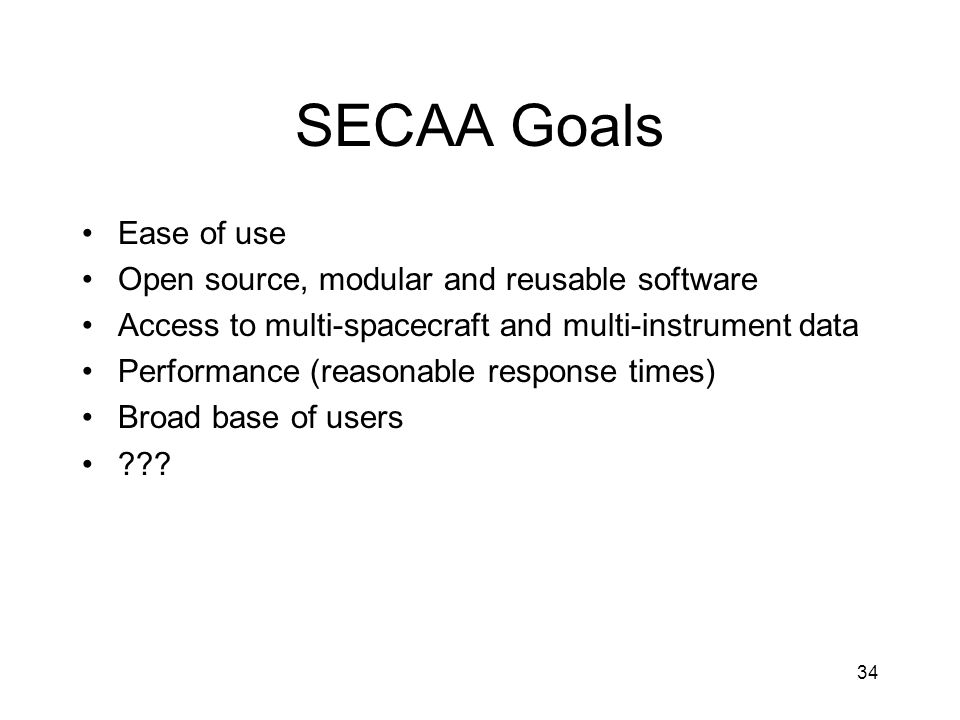 SECAA Goals Ease of use Open source, modular and reusable software