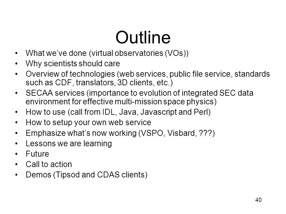 Outline What we've done (virtual observatories (VOs))