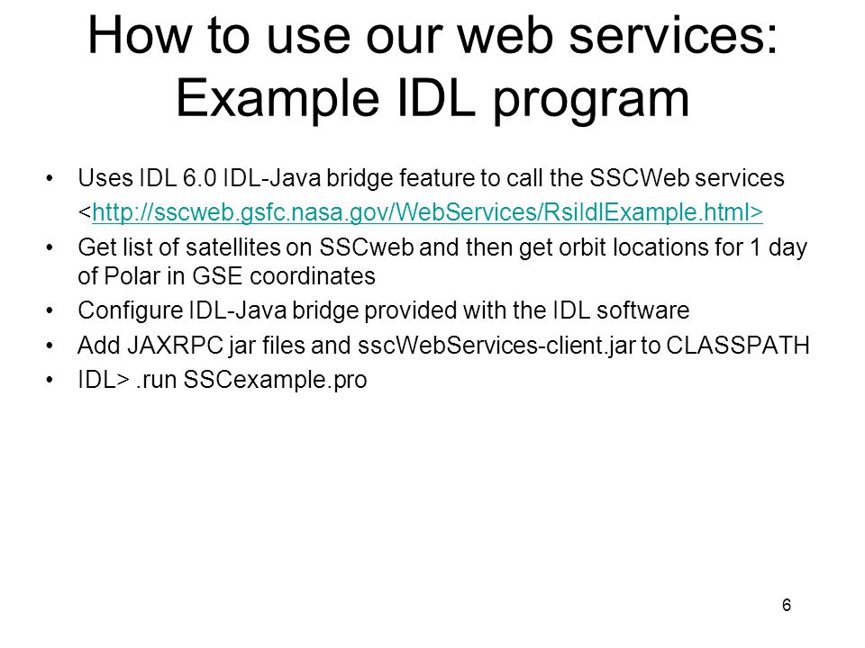 How to use our web services: Example IDL program