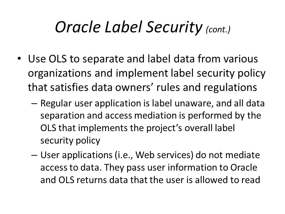 Oracle Label Security (cont.)